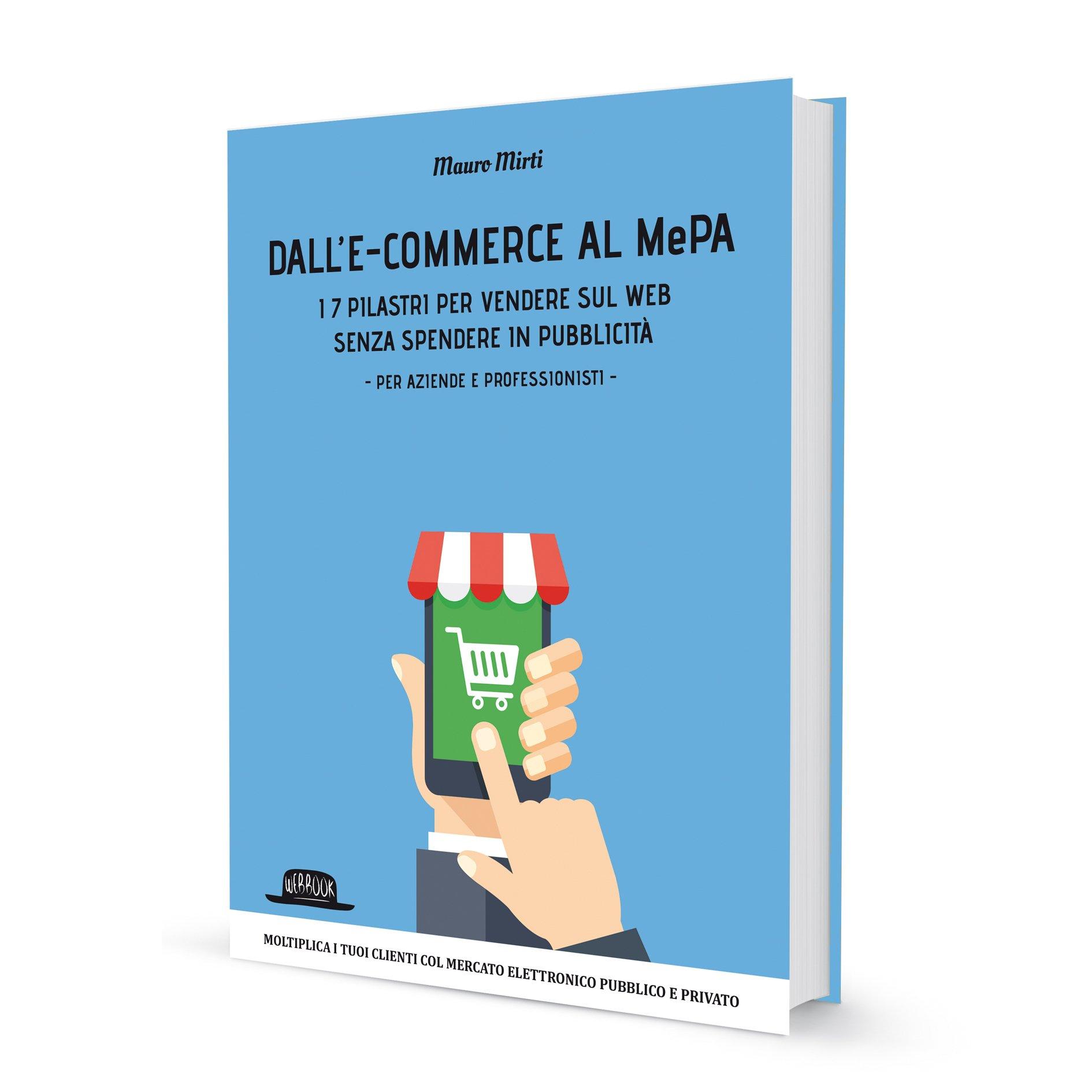 Dall'e-commerce al MePA: I 7 pilastri per vendere sul web senza spendere in pubblicità